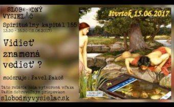 Spirituálny kapitál 155 – Vidieť znamená vedieť ?