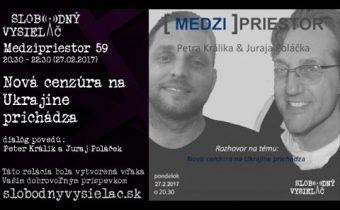 Medzipriestor 59 – Nová cenzúra na Ukrajine prichádza