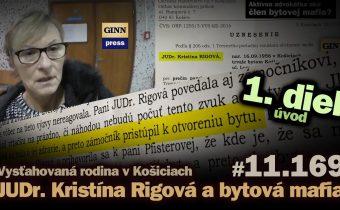 JUDr. Kristína Rigová a bytová mafia v Košiciach. Vysťahovaná rodina. 1. diel – úvod #11.169