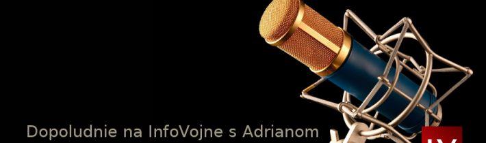 Dopoludnie na InfoVojne s Adrianom 14.8.2019