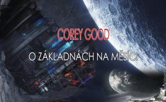 Corey Good o základnách na měsíci !