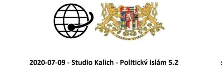 2020-07-09 – Studio Kalich – Politický islám 5.2