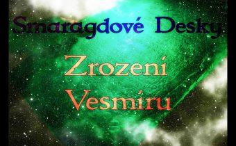 Smaragdové desky 4.díl – Zrození Vesmíru