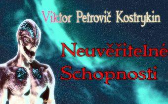 Viktor Petrovič Kostrykin – Neuvěřitelné Schopnosti po setkání s Ptačími Mimozemšťany – 4.část