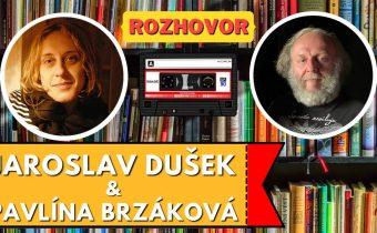 Jaroslav Dušek: Rozhovor s Pavlínou Brzákovou | 22.2.2021 |